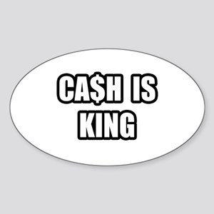 """Cash Is King"" Oval Sticker"
