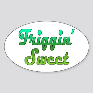Friggin Sweet Sticker (Oval)