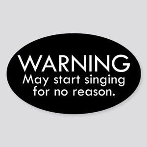 Warning: May start singing for no reason. Sticker