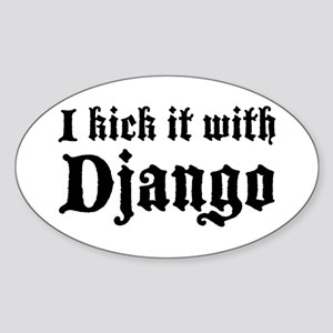 Kick it with Django Oval Sticker