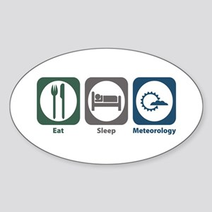 Eat Sleep Meteorology Oval Sticker