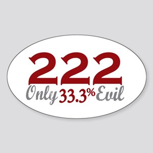 222 Only a Third Evil Oval Sticker
