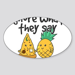 Ignore What They Say - Cute Pineapple Pizz Sticker