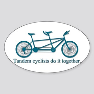 Tandem Cyclists Do It Together Sticker (Oval)