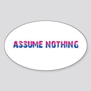 Assume Nothing Oval Sticker