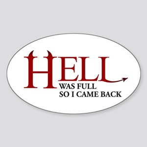 Hell was full ... Sticker (Oval)