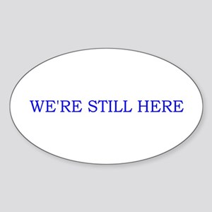Still Here Sticker (Oval)