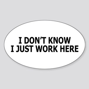 I just work here Oval Sticker
