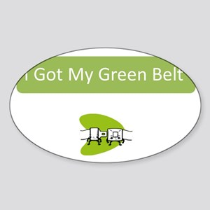 I Got my Green Belt Sticker (Oval)
