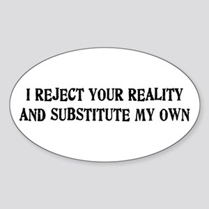 I Reject Your Reality #4 Oval Sticker