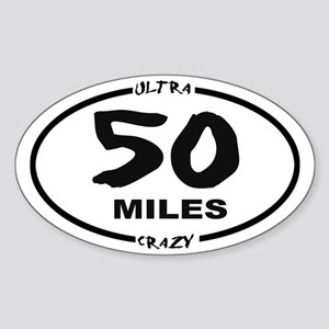 50 Miles - Ultra Crazy Sticker (oval)