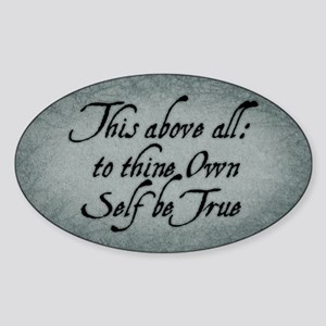 To Thine Own Self Be True Sticker (Oval)