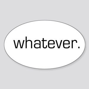 Whatever Oval Sticker