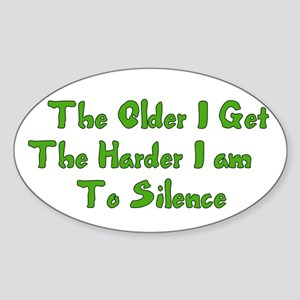 Too Old To Silence Sticker
