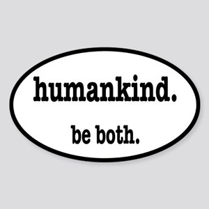 HumanKind. Be Both Sticker (Oval)
