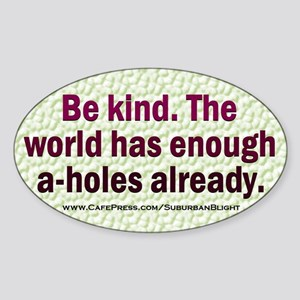 Be Kind A-Holes Sticker
