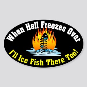 Hell Freezes Ice Fishing Oval Sticker