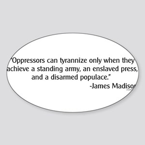 Madison: Oppressors can tyrannize Sticker