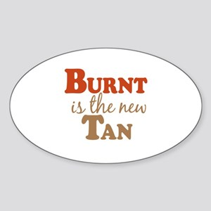 Burnt is the new Tan Oval Sticker