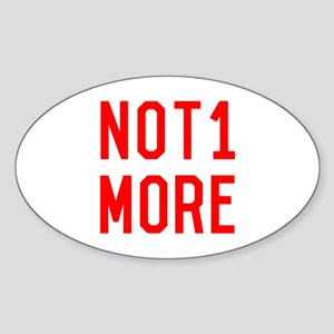 Not One More Gun Safety Sticker (Oval)
