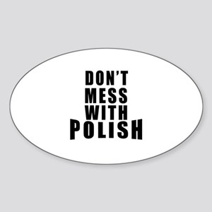 Don't Mess With Poland Sticker (Oval)