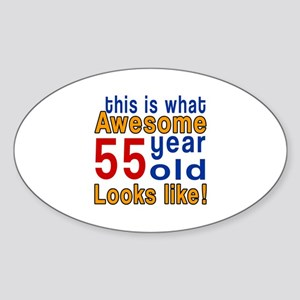 This Is What Awesome 55 Year Old Lo Sticker (Oval)