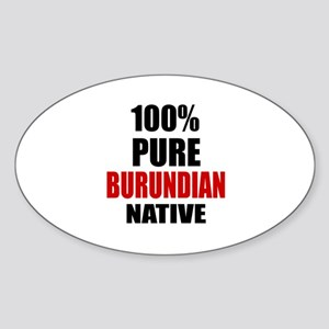 100 % Pure Burundian Native Sticker (Oval)