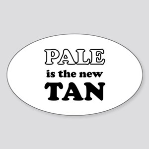 Pale is the new Tan Sticker (Oval)