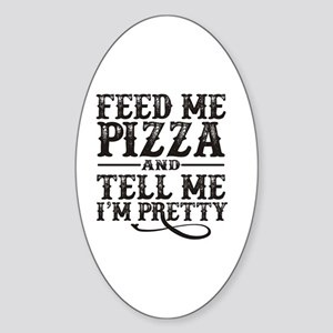 Feed Me Pretty Sticker (Oval)