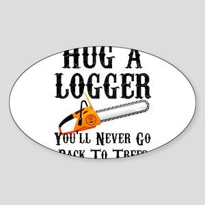 0b482275 Hug A Logger You'll Never Go Back To Trees Sticker