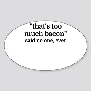 That's too much bacon - said no one, ever Sticker