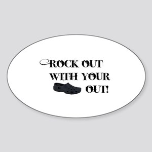 Rock out with your.... Oval Sticker