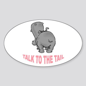 Hippo Talk To The Tail Sticker (Oval)