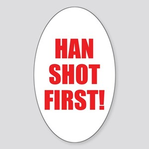 Han Shot First! Oval Sticker