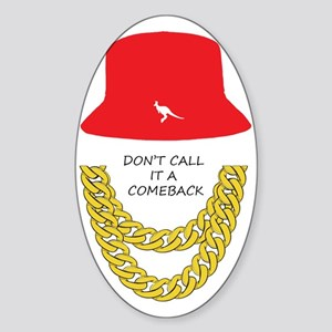 Don't Call It A Comeback Sticker (Oval)
