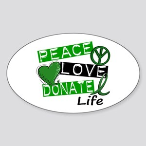 PEACE LOVE DONATE LIFE (L1) Oval Sticker