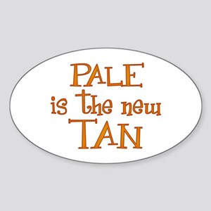 """Pale is the new tan"" Oval Sticker"