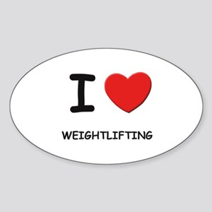 I love weightlifting Oval Sticker