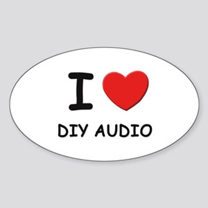I love diy audio Oval Sticker