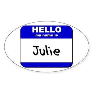 hello my name is julie Oval Sticker