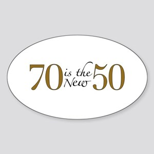 70 is the new 50 Oval Sticker