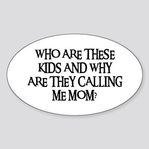 WHO ARE THESE KIDS Oval Sticker