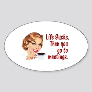 Life Sucks. Then you go to meetings. Sticker