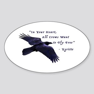 All Crows Want to Fly Free Sticker