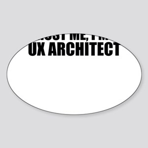 Trust Me, I'm A UX Architect Sticker
