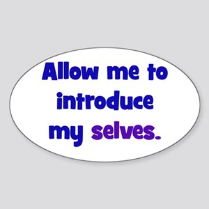 Introduce My Selves Sticker (Oval)
