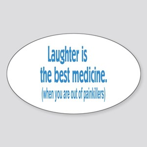 Is Laughter Best Medicine? Sticker (Oval)