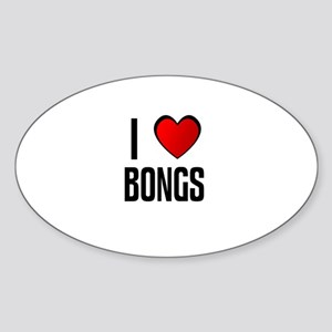 I LOVE BONGS Oval Sticker