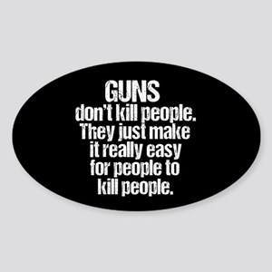 Guns Kill People Sticker (Oval)