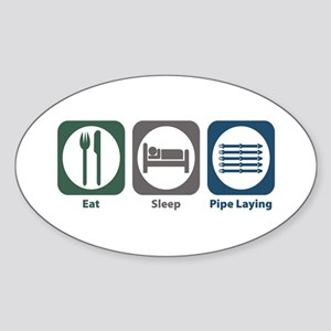 Eat Sleep Pipe Laying Oval Sticker